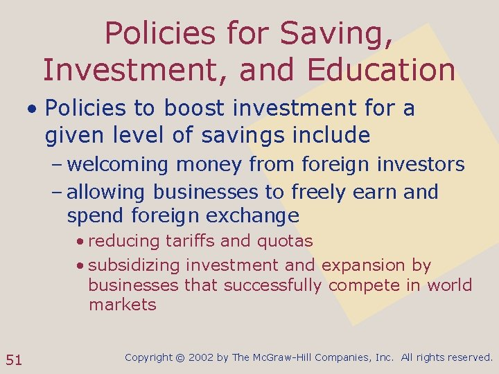 Policies for Saving, Investment, and Education • Policies to boost investment for a given