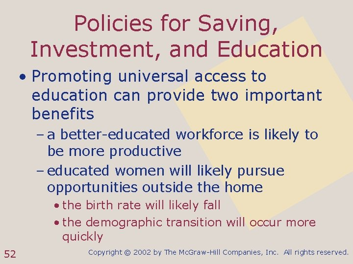 Policies for Saving, Investment, and Education • Promoting universal access to education can provide