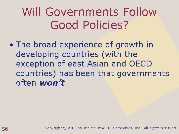 Will Governments Follow Good Policies? • The broad experience of growth in developing countries