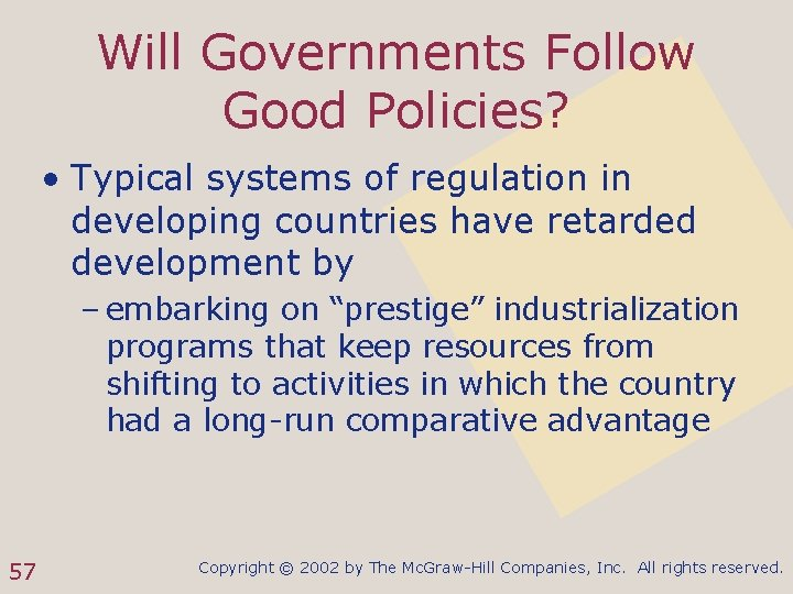 Will Governments Follow Good Policies? • Typical systems of regulation in developing countries have