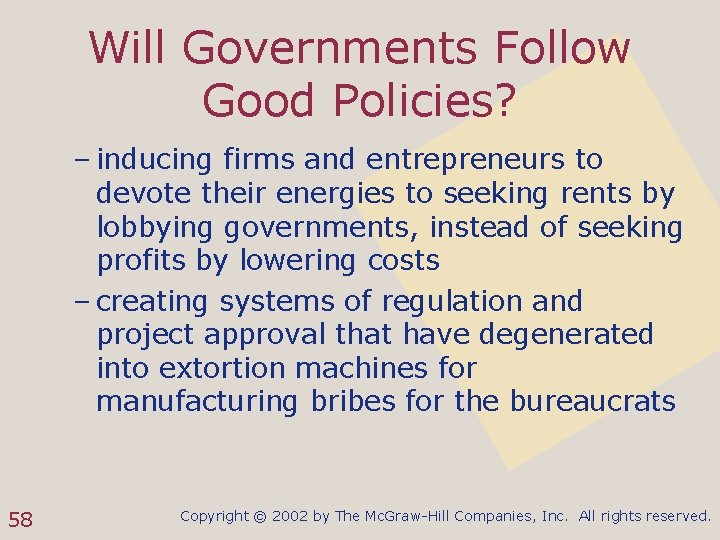 Will Governments Follow Good Policies? – inducing firms and entrepreneurs to devote their energies