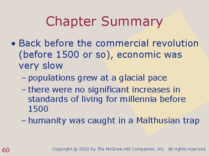 Chapter Summary • Back before the commercial revolution (before 1500 or so), economic was