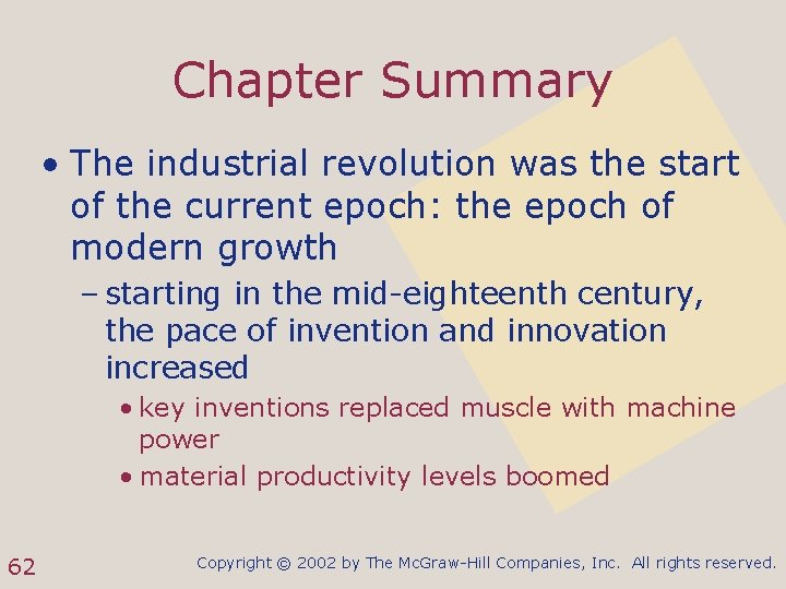 Chapter Summary • The industrial revolution was the start of the current epoch: the