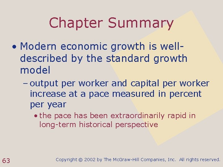 Chapter Summary • Modern economic growth is welldescribed by the standard growth model –