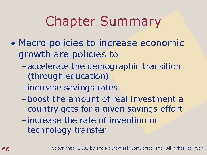 Chapter Summary • Macro policies to increase economic growth are policies to – accelerate