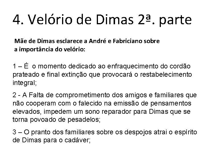4. Velório de Dimas 2ª. parte Mãe de Dimas esclarece a André e Fabriciano
