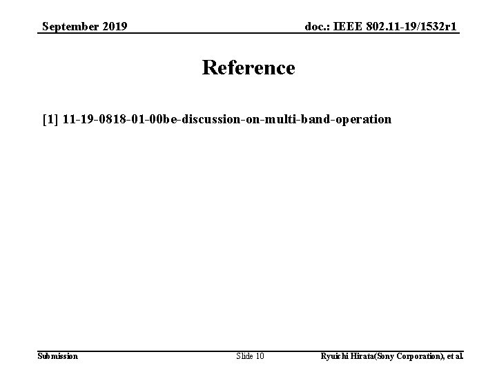doc. : IEEE 802. 11 -19/1532 r 1 September 2019 Reference [1] 11 -19