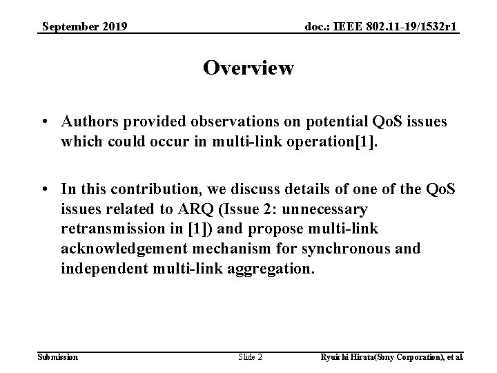 doc. : IEEE 802. 11 -19/1532 r 1 September 2019 Overview • Authors provided