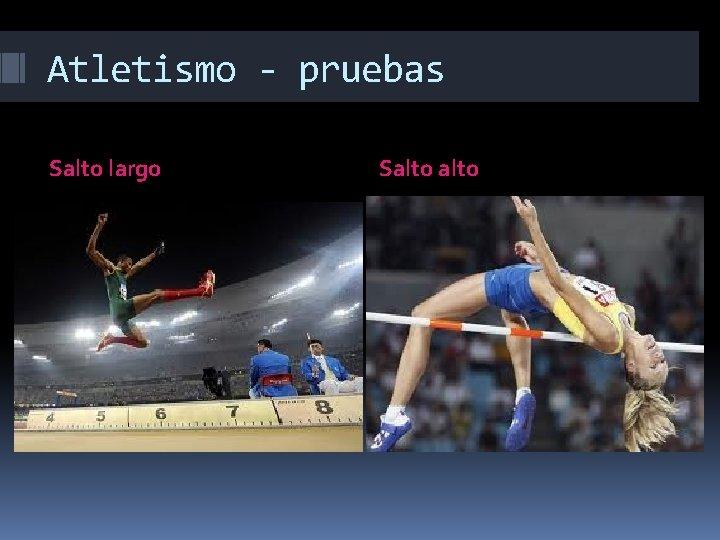 Atletismo - pruebas Salto largo Salto