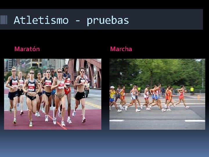 Atletismo - pruebas Maratón Marcha