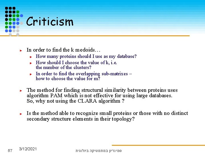Criticism In order to find the k medoids… How many proteins should I use