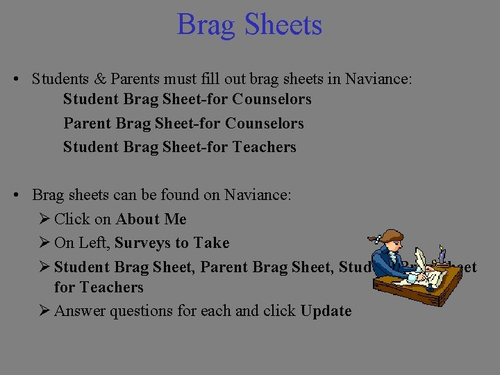 Brag Sheets • Students & Parents must fill out brag sheets in Naviance: Student