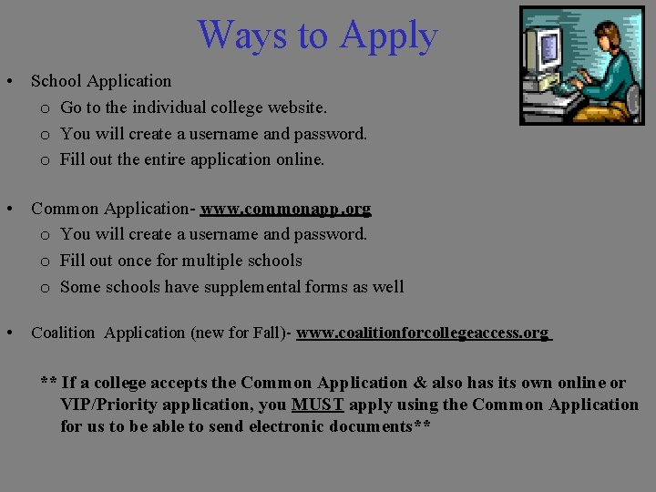 Ways to Apply • School Application o Go to the individual college website. o