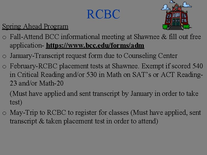RCBC Spring Ahead Program o Fall-Attend BCC informational meeting at Shawnee & fill out