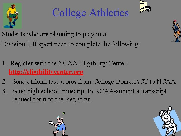 College Athletics Students who are planning to play in a Division I, II sport