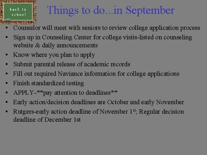 Things to do. . . in September • Counselor will meet with seniors