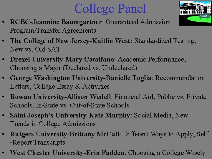 College Panel • RCBC-Jeannine Baumgartner: Guaranteed Admission Program/Transfer Agreements • The College of New