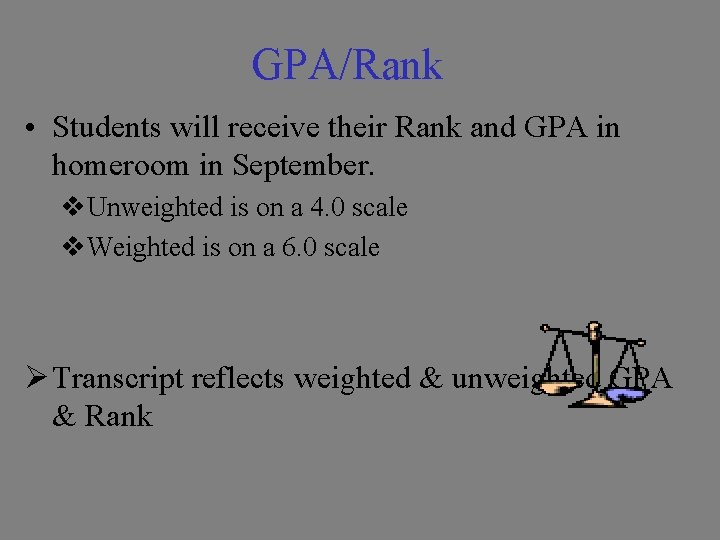 GPA/Rank • Students will receive their Rank and GPA in homeroom in September. v.