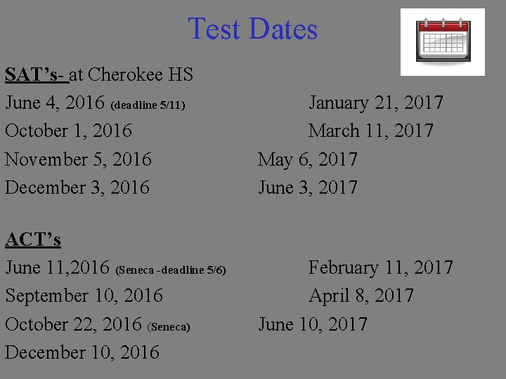Test Dates SAT's- at Cherokee HS June 4, 2016 (deadline 5/11) October 1, 2016