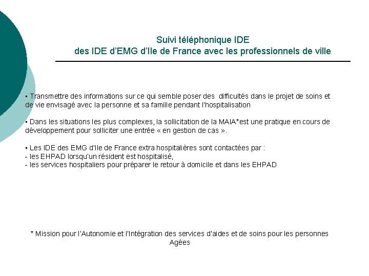 Suivi téléphonique IDE des IDE d'EMG d'Ile de France avec les professionnels de ville