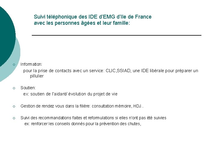 Suivi téléphonique des IDE d'EMG d'Ile de France avec les personnes âgées et leur