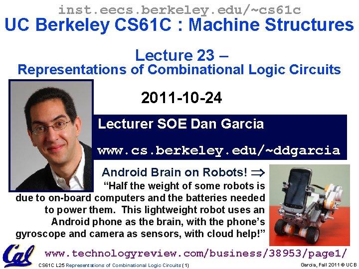 inst. eecs. berkeley. edu/~cs 61 c UC Berkeley CS 61 C : Machine Structures