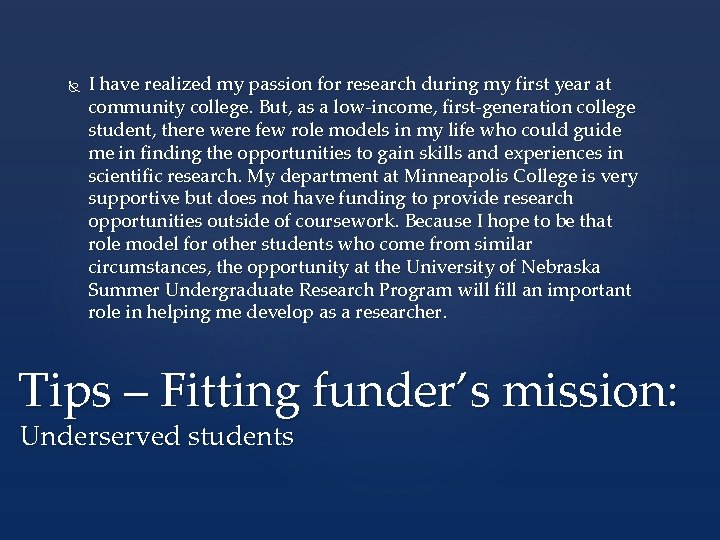 I have realized my passion for research during my first year at community