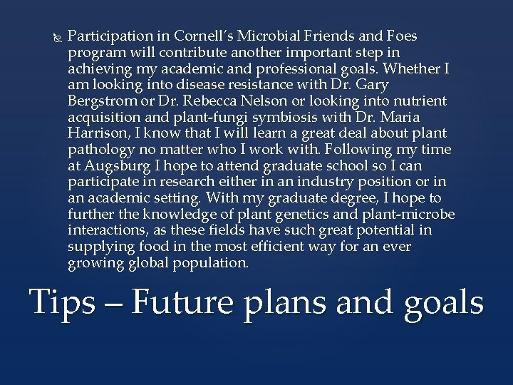 Participation in Cornell's Microbial Friends and Foes program will contribute another important step