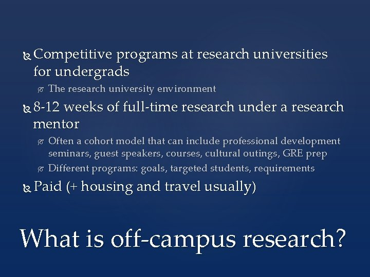 Competitive programs at research universities for undergrads 8 -12 weeks of full-time research