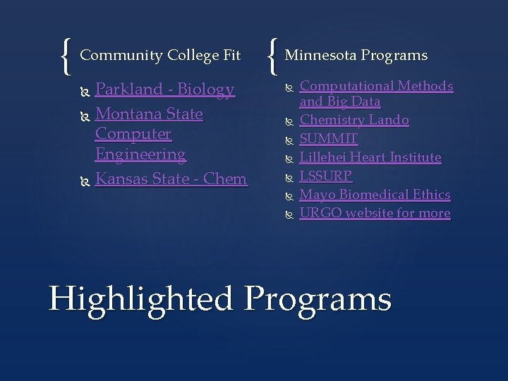 { Community College Fit Parkland - Biology Montana State Computer Engineering Kansas State -