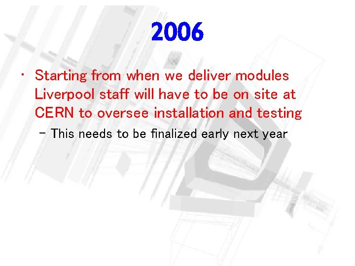 2006 • Starting from when we deliver modules Liverpool staff will have to be