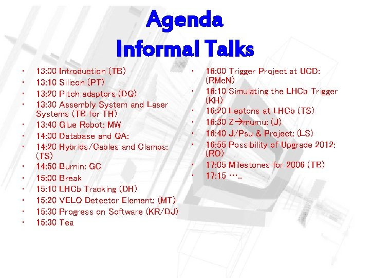 Agenda Informal Talks • • • • 13: 00 Introduction (TB) 13: 10 Silicon