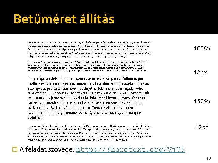 Betűméret állítás 100% 12 px 150% 12 pt � A feladat szövege: http: //sharetext.