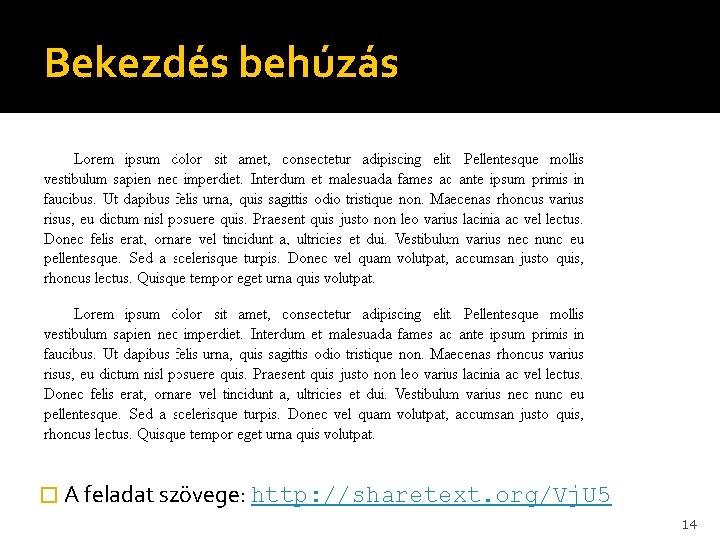 Bekezdés behúzás � A feladat szövege: http: //sharetext. org/Vj. U 5 14