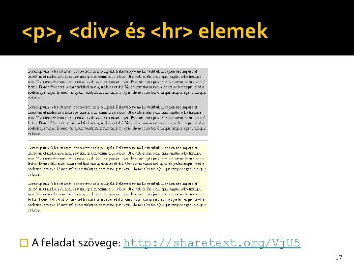<p>, <div> és <hr> elemek � A feladat szövege: http: //sharetext. org/Vj. U 5
