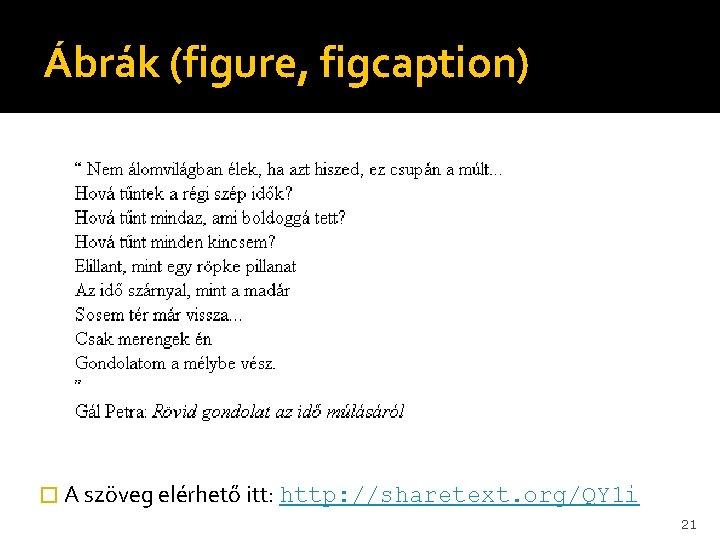 Ábrák (figure, figcaption) � A szöveg elérhető itt: http: //sharetext. org/QY 1 i 21