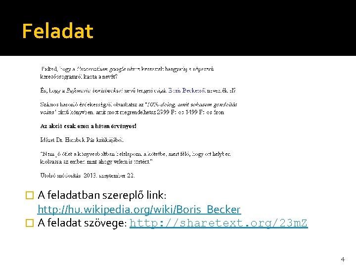 Feladat � A feladatban szereplő link: http: //hu. wikipedia. org/wiki/Boris_Becker � A feladat szövege:
