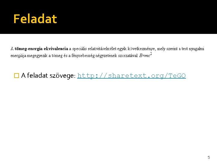 Feladat � A feladat szövege: http: //sharetext. org/Te. GQ 5