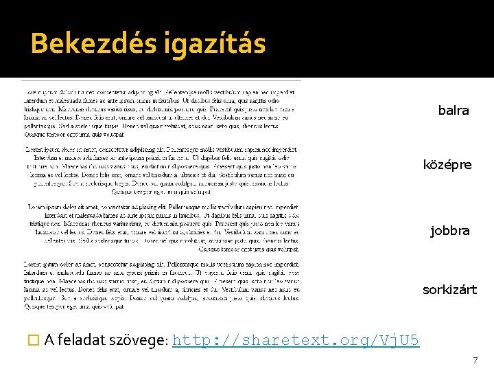 Bekezdés igazítás balra középre jobbra sorkizárt � A feladat szövege: http: //sharetext. org/Vj. U