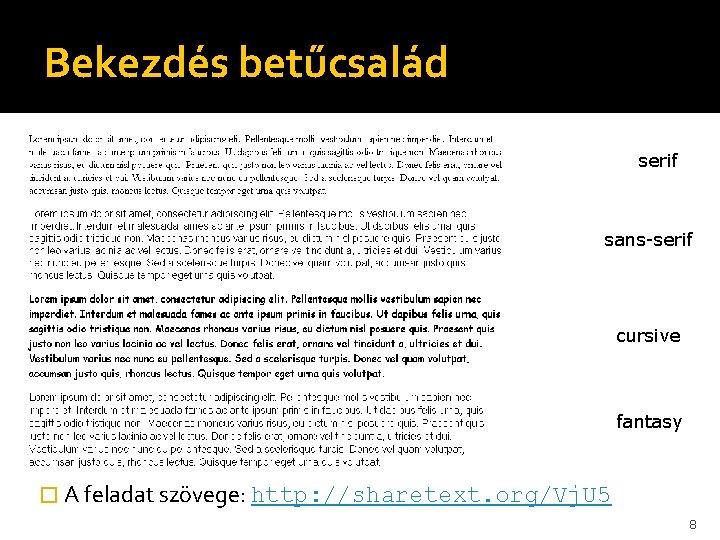 Bekezdés betűcsalád serif sans-serif cursive fantasy � A feladat szövege: http: //sharetext. org/Vj. U