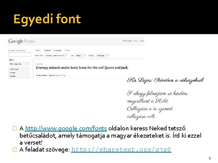Egyedi font A http: //www. google. com/fonts oldalon keress Neked tetsző betűcsaládot, amely támogatja