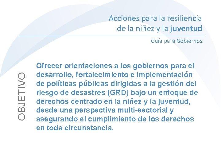 Acciones para la resiliencia de la niñez y la juventud OBJETIVO Guía para Gobiernos