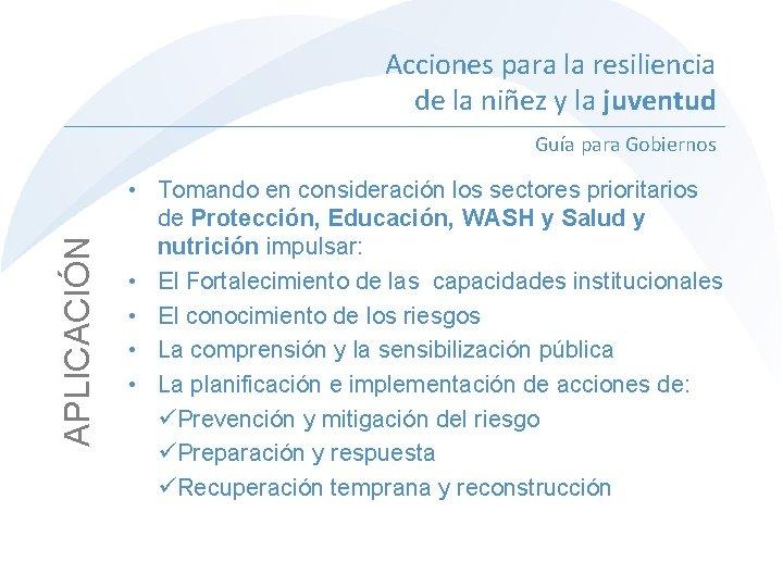 Acciones para la resiliencia de la niñez y la juventud APLICACIÓN Guía para Gobiernos
