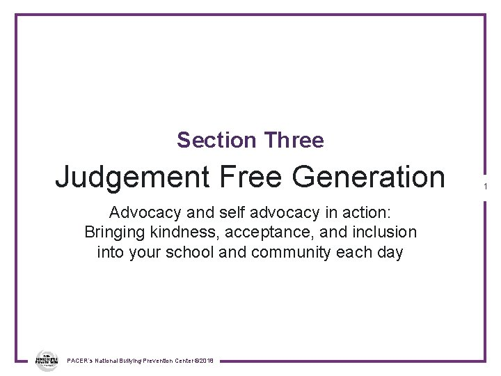 Section Three Judgement Free Generation Advocacy and self advocacy in action: Bringing kindness, acceptance,