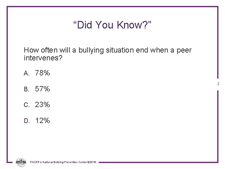 """""""Did You Know? """" How often will a bullying situation end when a peer"""