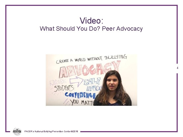 Video: What Should You Do? Peer Advocacy 4 PACER's National Bullying Prevention Center ©