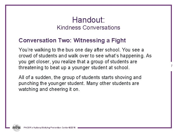 Handout: Kindness Conversation Two: Witnessing a Fight You're walking to the bus one day