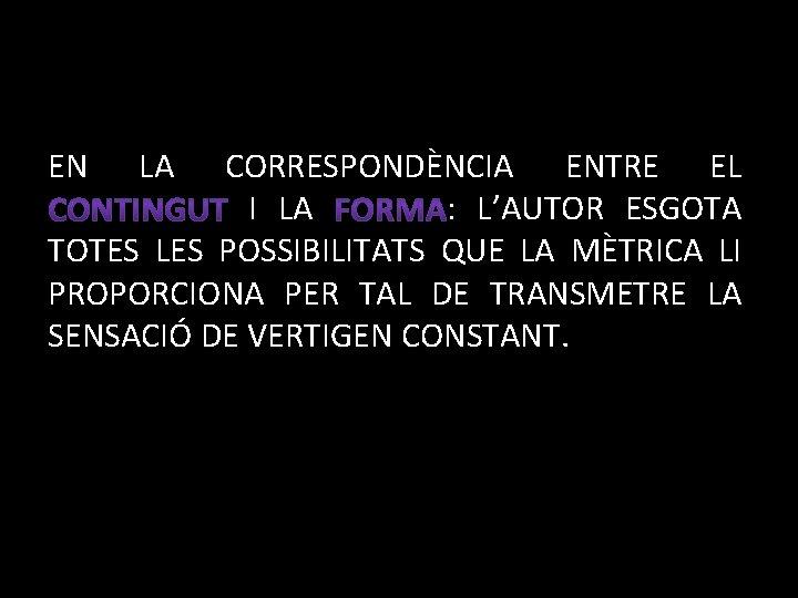 EN LA CORRESPONDÈNCIA ENTRE EL I LA : L'AUTOR ESGOTA TOTES LES POSSIBILITATS QUE