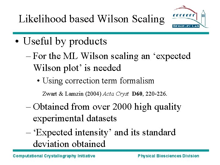 Likelihood based Wilson Scaling • Useful by products – For the ML Wilson scaling