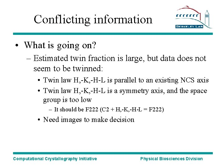 Conflicting information • What is going on? – Estimated twin fraction is large, but